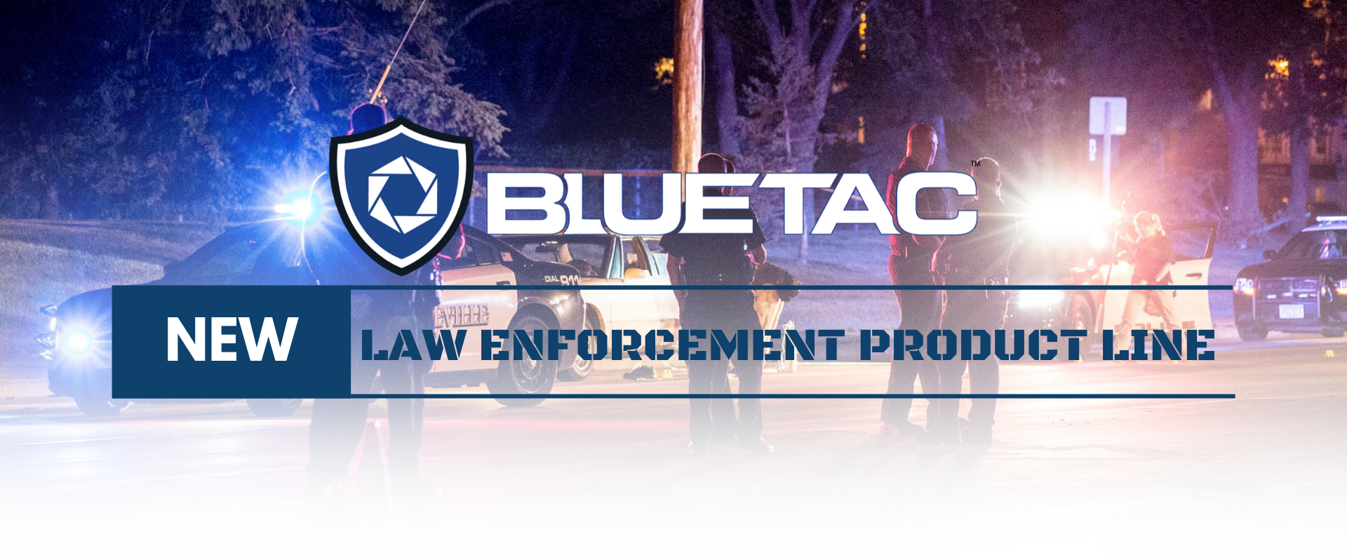 BlueTac New Law Enforcement Police Product Line _First Priority Group_FPG
